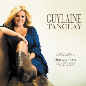Guylaine Tanguay – Mon Livre Vert - Guylaine Tanguay