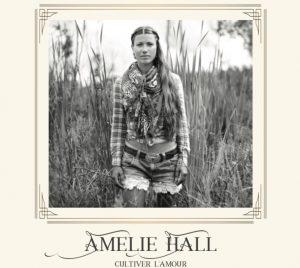 Cultiver L'amour - Amélie Hall