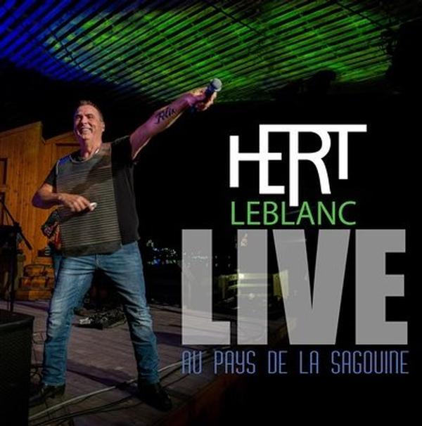Live au pays de la Sagouine - Hert LeBlanc